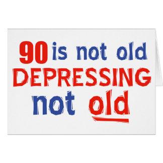 90 Jahre ist nicht alt Karte