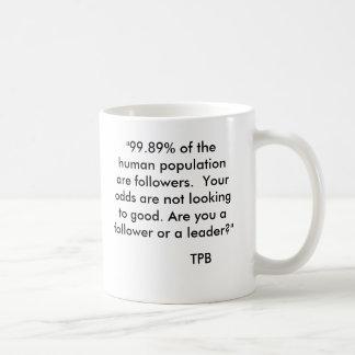 """""""99,89% der menschlichen Bevölkerung sind Kaffeetasse"""
