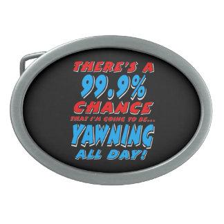 99,9% DEN GANZEN TAG GÄHNEN (weiß) Ovale Gürtelschnalle