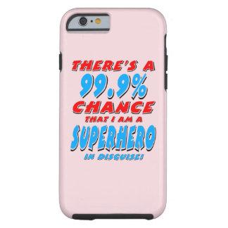 99,9% Ich bin ein SUPERHELD (Schwarzes) Tough iPhone 6 Hülle