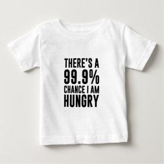 99,9 Möglichkeit habe ich Hunger Baby T-shirt