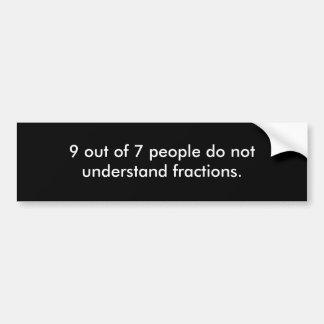 9 aus 7 Leuten heraus verstehen nicht Brüche Autoaufkleber