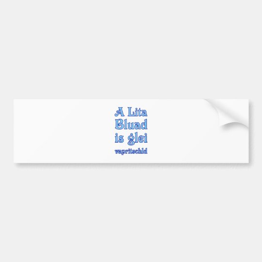 A Lita Bluad is glei vapritschld Autoaufkleber