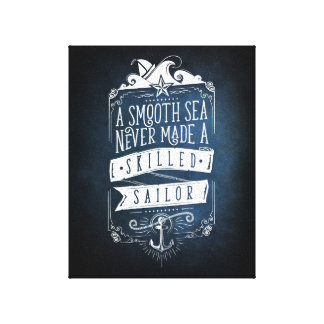 A smooth sea never made a skilled sailor leinwanddruck