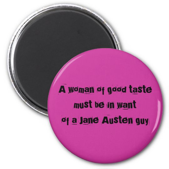 A woman of good tastemust be in wantof a Jane A... Runder Magnet 5,1 Cm