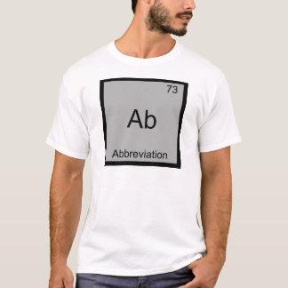 AB - Abkürzungs-lustiges Chemie-Element-Symbol T-Shirt