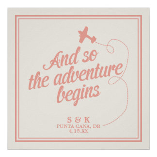Abenteuer fängt | Hochzeit in Urlaubsort - Rosa an Poster