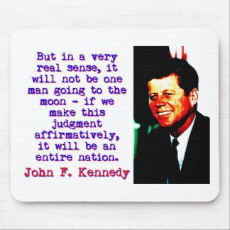 Aber in wirklicher Richtung A sehr - John Kennedy Mousepad