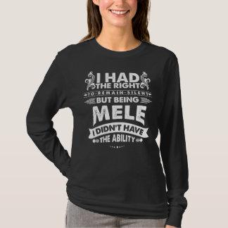Aber MELE seiend hatte ich nicht Fähigkeit T-Shirt