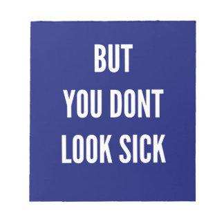 Aber Sie schauen nicht krank Notizblock