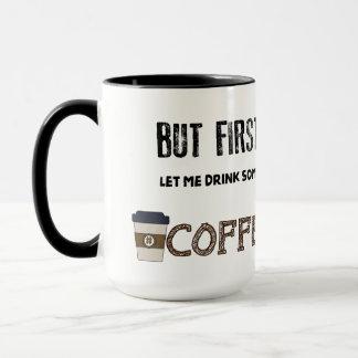 Aber zuerst gelassen mir etwas #COFFEE trinken Tasse