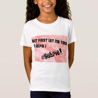 ABER ZUERST GELASSEN MIR NEHMEN SIE EIN SELFIE!! T-Shirt