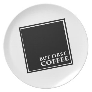 Aber zuerst, Kaffee Teller