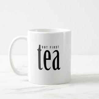 Aber zuerst, Tee Kaffeetasse