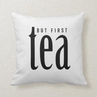 Aber zuerst, Tee Kissen