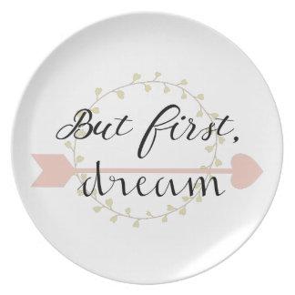 Aber zuerst, Traum Melaminteller