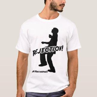 Ablehnung! T-Shirt
