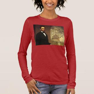 "Abraham Lincoln-Zitat ""Amerika ist nie… "" Langarm T-Shirt"