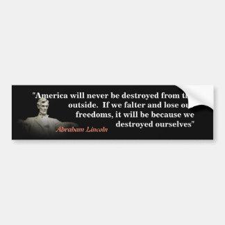 Abraham Lincoln-Zitat auf Amerikas Zerstörung Autoaufkleber