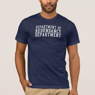 Abteilung der Redundanz-Abteilung T-Shirt