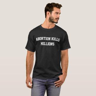 Abtreibung tötet Millionen-T-Shirt T-Shirt