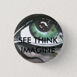Abzeichen: Sehen Sie, denken Sie, stellen Sie sich Runder Button 2,5 Cm