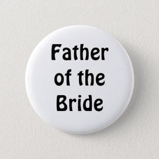 Abzeichen - Vater der Braut Runder Button 5,7 Cm