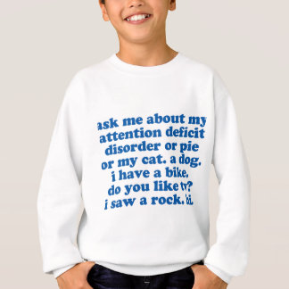 ADHD Spaß-Zitat Sweatshirt