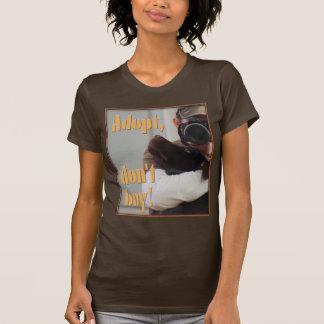 Adopt, don't buy! T-Shirts