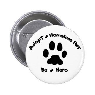 Adoptieren Sie ein obdachloses Haustier Runder Button 5,1 Cm