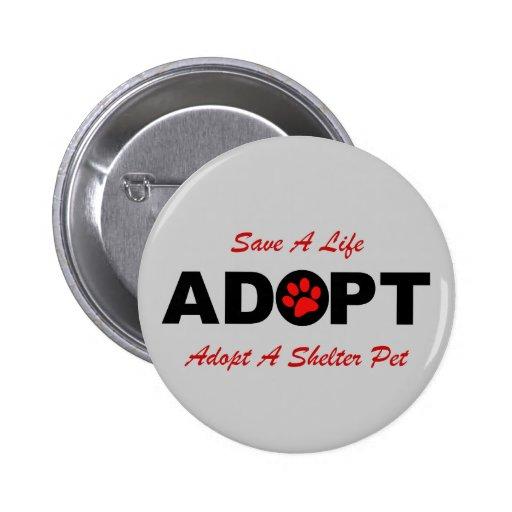Adoptieren Sie (retten Sie ein Leben) Anstecknadelbutton