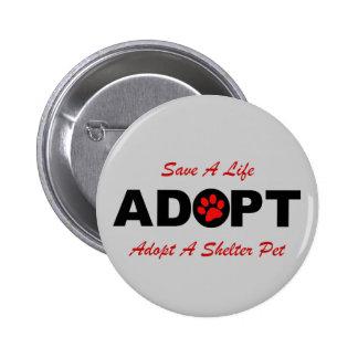 Adoptieren Sie (retten Sie ein Leben) Runder Button 5,7 Cm
