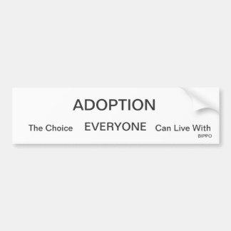 ADOPTION, die Wahl, JEDER, kann mit leben,… Autoaufkleber
