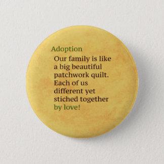 Adoption ist ein Patchwork Runder Button 5,1 Cm