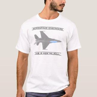 Aero Ingenieure: Wie wir rollen T-Shirt