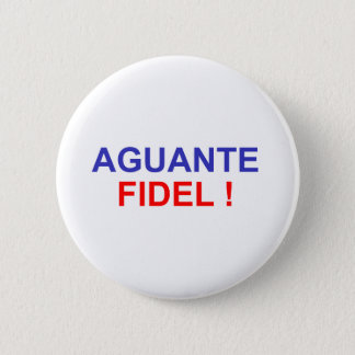 Aguante Fidel! Runder Button 5,1 Cm