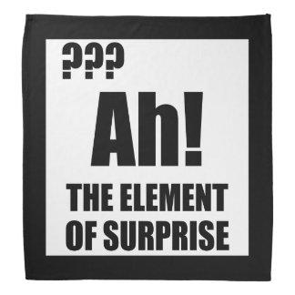 Ah Element der Überraschung Halstuch
