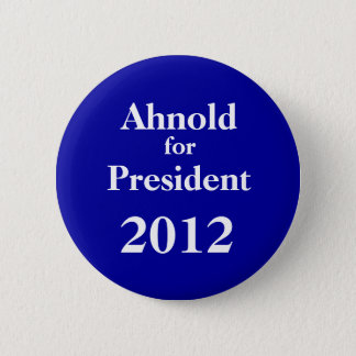 Ah-nold für Präsidenten 2012 Runder Button 5,1 Cm