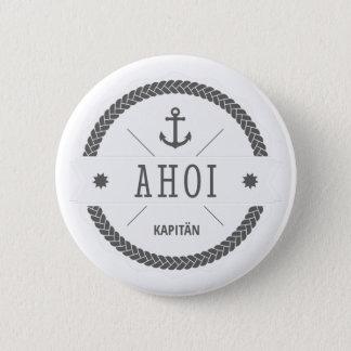 Ahoi Kapitän Badge mit Anker Runder Button 5,1 Cm