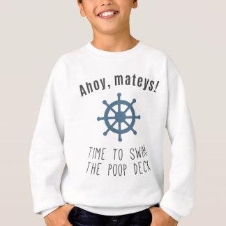 Ahoi Mateys! Zeit, die gekackteplattform Sweatshirt