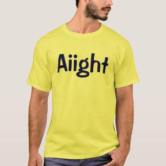 Aiight T-Shirt
