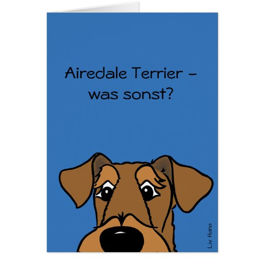 Airedale Terrier - was sonst? Karte