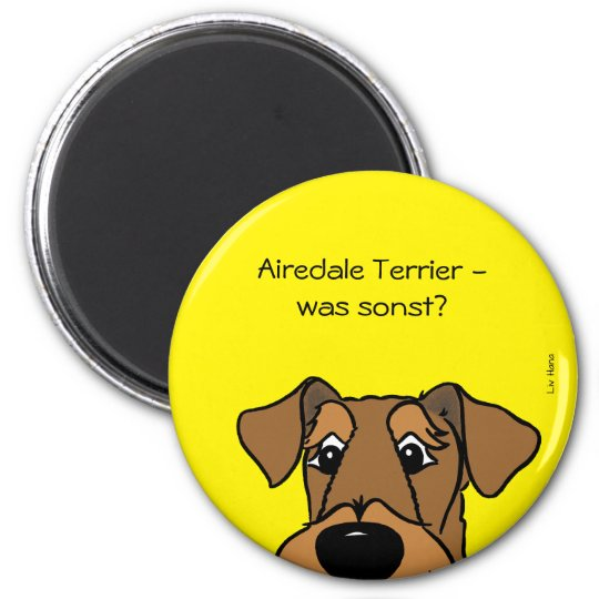 Airedale Terrier - was sonst? Runder Magnet 5,1 Cm