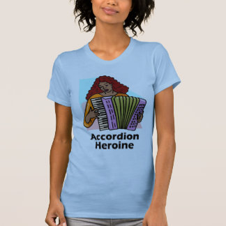 Akkordeon-Heldin T-Shirt