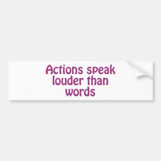 Aktionen sprechen Louder als Wörter Autoaufkleber