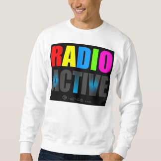 Aktiver KRASSER 3-D Radioblick! Sweatshirt