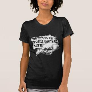 aktivieren Sie Ihr Offline Sozialleben T-Shirt