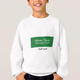 Aldine Nuff sagte Sweatshirt