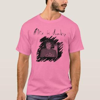 Alex complete3, Alex ist dumbz T-Shirt