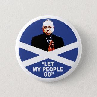 """Alex Salmond, """"ließ meine Leute gehen """" Runder Button 5,1 Cm"""